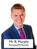 Mr B Murphy - <p>Principal P3 Teacher Literacy Coordinator</p>